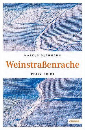 Weinstraßenrache von Guthmann,  Markus