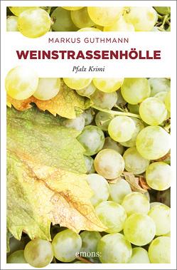 Weinstraßenhölle von Guthmann,  Markus