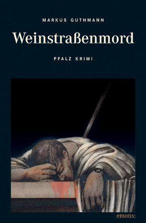 Weinstrassenmord von Guthmann,  Markus