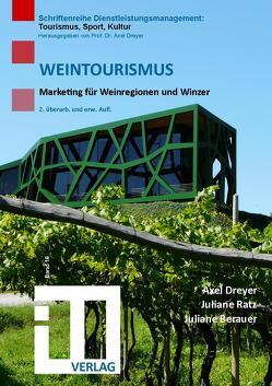 Weintourismus von Berauer,  Juliane, Dreyer,  Axel, Ratz,  Juliane