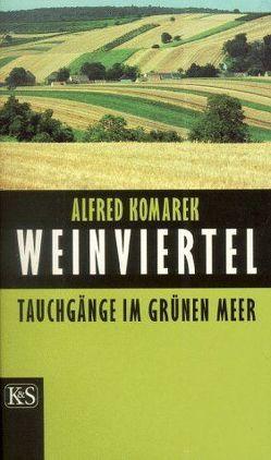 Weinviertel von Komarek,  Alfred