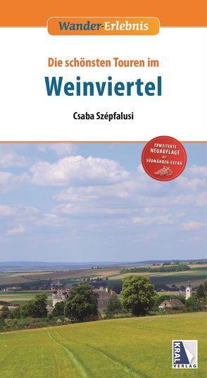 Weinviertel – Die schönsten Touren (2. Auflage) von Szepfalusi,  Csaba