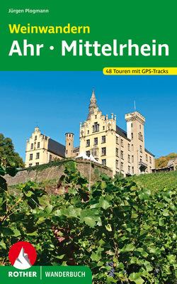 Weinwandern Ahr – Mittelrhein von Plogmann,  Jürgen