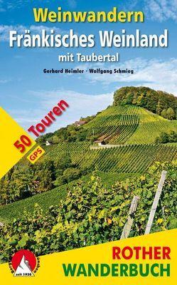 Weinwandern Fränkisches Weinland von Heimler,  Gerhard, Schmieg,  Wolfgang