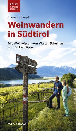 Weinwandern in Südtirol von Schullian,  Walter, Stimpfl,  Oswald
