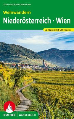 Weinwandern Niederösterreich – Wien von Hauleitner,  Franz, Hauleitner,  Rudolf