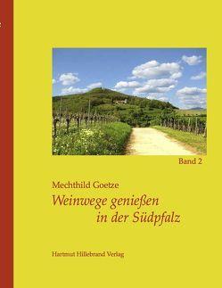 Weinwege genießen in der Südpfalz von Goetze,  Mechthild, Urban,  Manfred