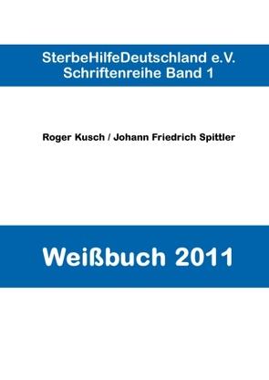 Weißbuch 2011 von Kusch,  Roger, Spittler,  Johann Friedrich
