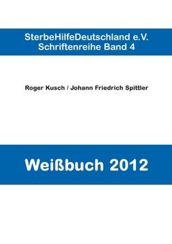 Weißbuch 2012 von Kusch,  Roger, Spittler,  Johann Friedrich