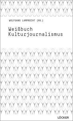 Weißbuch Kulturjournalismus von Lamprecht,  Wolfgang
