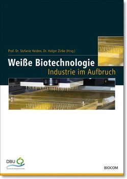 Weiße Biotechnologie von Heiden,  Stefanie, Zinke,  Holger