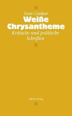 Weiße Chrysantheme von Cankar,  Ivan, Koestler,  Erwin