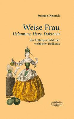 Weise Frau von Dieterich,  Susanne