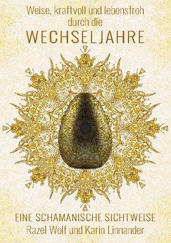 Weise, kraftvoll und lebensfroh durch die WECHSELJAHRE von Linnander,  Karin, Wolf,  Razel