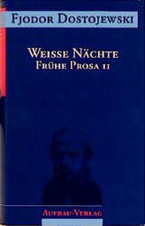 Weiße Nächte von Dostojewski,  Fjodor, Plackmeyer,  Wilhelm, Schwarz,  Georg