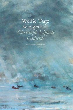 Weiße Tage wie gemalt von Lippelt,  Christoph