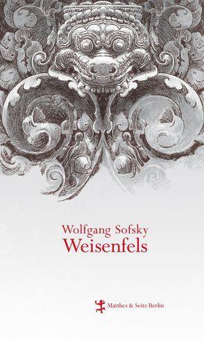 Weisenfels von Sofsky,  Wolfgang