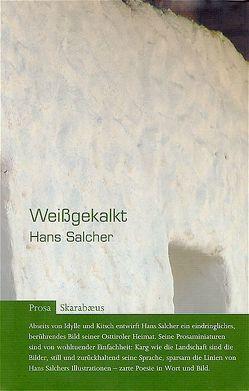 Weißgekalkt von Salcher,  Hans