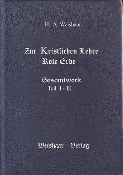 Weishaar Gesamtwerk I – III mit Index von Weishaar,  H A