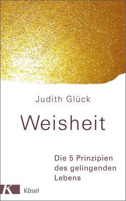 Weisheit – von Glück,  Judith