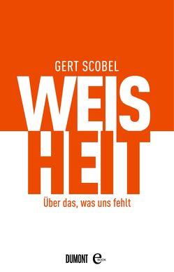 Weisheit von Scobel,  Gert