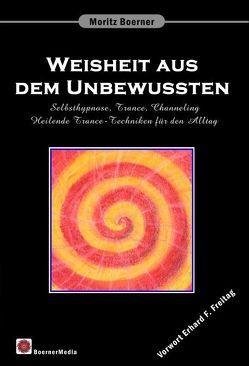 Weisheit aus dem Unbewussten von Boerner,  Moritz, Freitag,  Erhard F