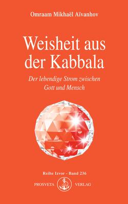 Weisheit aus der Kabbala von Aivanhov,  Omraam Mikhael