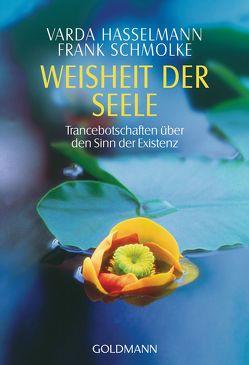 Weisheit der Seele von Hasselmann,  Varda, Schmolke,  Frank