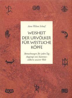 Weisheit der Urvölker für westliche Köpfe von Schaef,  Anne Wilson, Vollenweider,  Ilserose