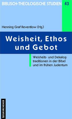 Weisheit, Ethos und Gebot von Graupner,  Axel, Kellermann,  Ulrich, Reventlow,  Henning Graf, von Lips,  Hermann, Zager,  Werner