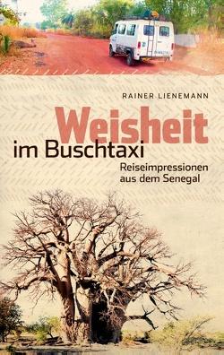 Weisheit im Buschtaxi von Lienemann,  Rainer