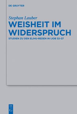 Weisheit im Widerspruch von Lauber,  Stephan