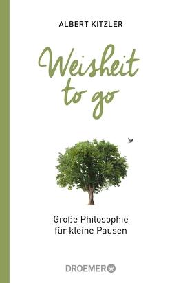 Weisheit to go von Kitzler,  Albert