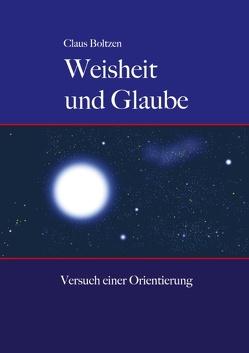 Weisheit und Glaube von Boltzen,  Claus