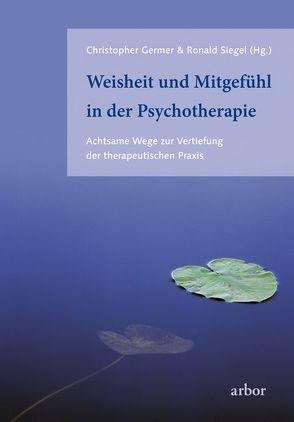Weisheit und Mitgefühl in der Psychotherapie von Brandenburg,  Peter, Germer,  Christopher, Siegel,  Ronald