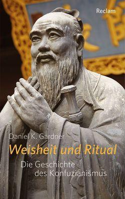 Weisheit und Ritual von Gardner,  Daniel K., Köhler,  Martin