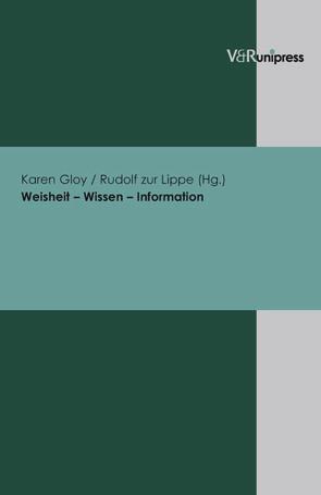 Weisheit – Wissen – Information von Gloy,  Karen, Zur Lippe,  Rudolf