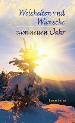 Weisheiten und Wünsche zum neuen Jahr – Nr. 532 von Bareis,  Rainer