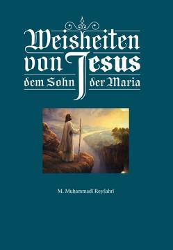 Weisheiten von Jesus, dem Sohn der Maria von Muhammadi Reyshari,  Muhammad