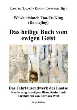Weisheitsbuch Tao-Te-King (Daodejing) von Denffer,  Enno von, Laotse,  (Laozi)