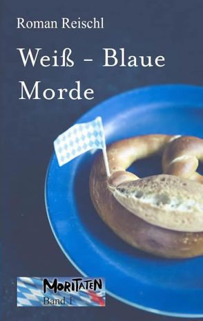 Weiß-Blaue Morde von Reischl,  Roman