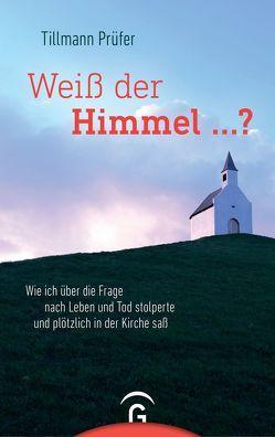 Weiß der Himmel …? von Prüfer,  Tillmann