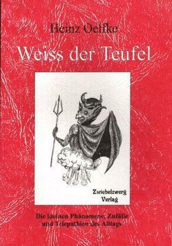 Weiss der Teufel von Oelfke,  Heinz, Schmid,  Holger