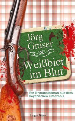 Weißbier im Blut von Graser,  Jörg
