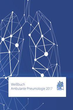 Weißbuch Ambulante Pneumologie 2017 von Bundesverband der Pneumologen,  Schlaf- und Beatmungsmediziner