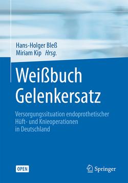 Weißbuch Gelenkersatz von Bleß,  Hans-Holger, Kip,  Miriam
