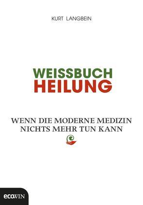 Weissbuch Heilung von Langbein,  Kurt