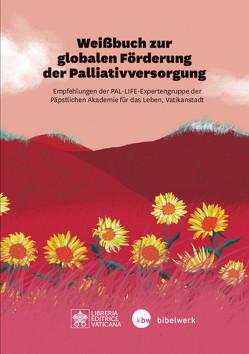 Weißbuch zur globalen Förderung der Palliativversorgung von Kuhr,  Ilkamarina, Sitte,  Thomas