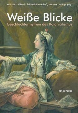 Weisse Blicke von Hölz,  Karl, Schmidt-Linsenhoff,  Viktoria, Uerlings,  Herbert