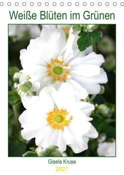 Weiße Blüten im Grünen (Tischkalender 2021 DIN A5 hoch) von Kruse,  Gisela